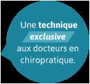 Une technique exclusive aux docteurs en chiropratique.